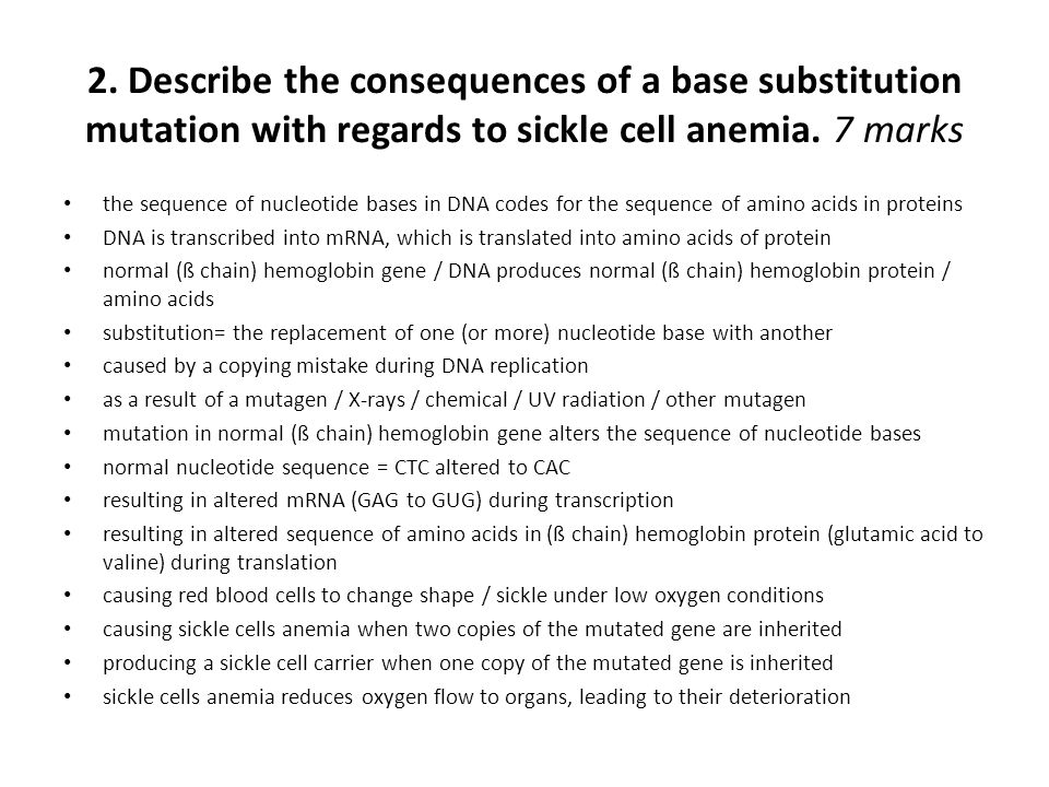 2. Describe the consequences of a base substitution mutation with regards to sickle cell anemia. 7 marks