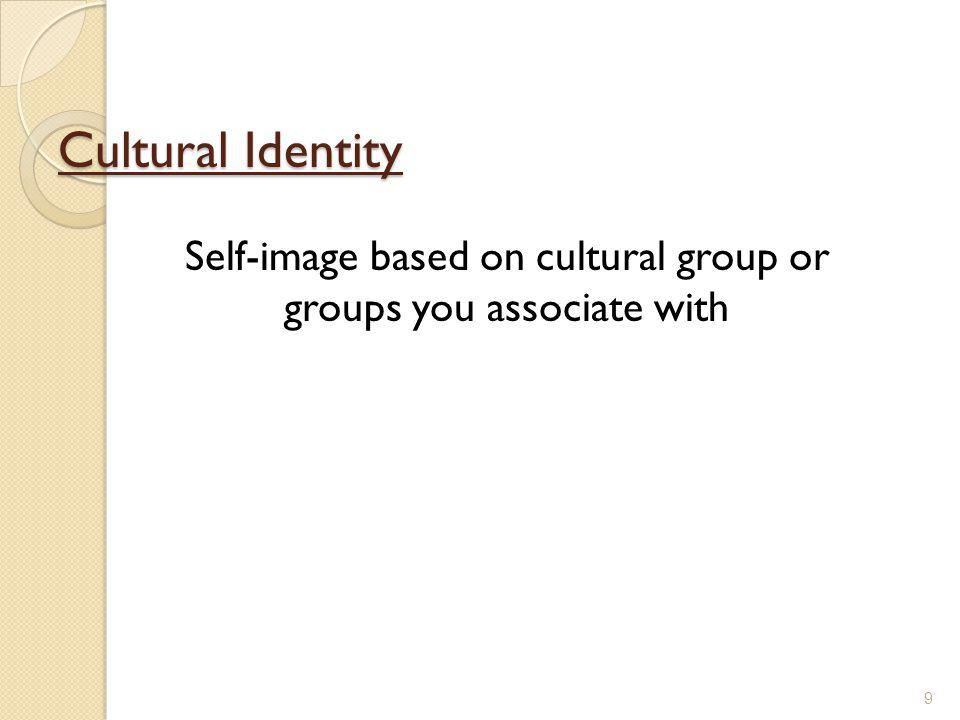 Self-image based on cultural group or groups you associate with