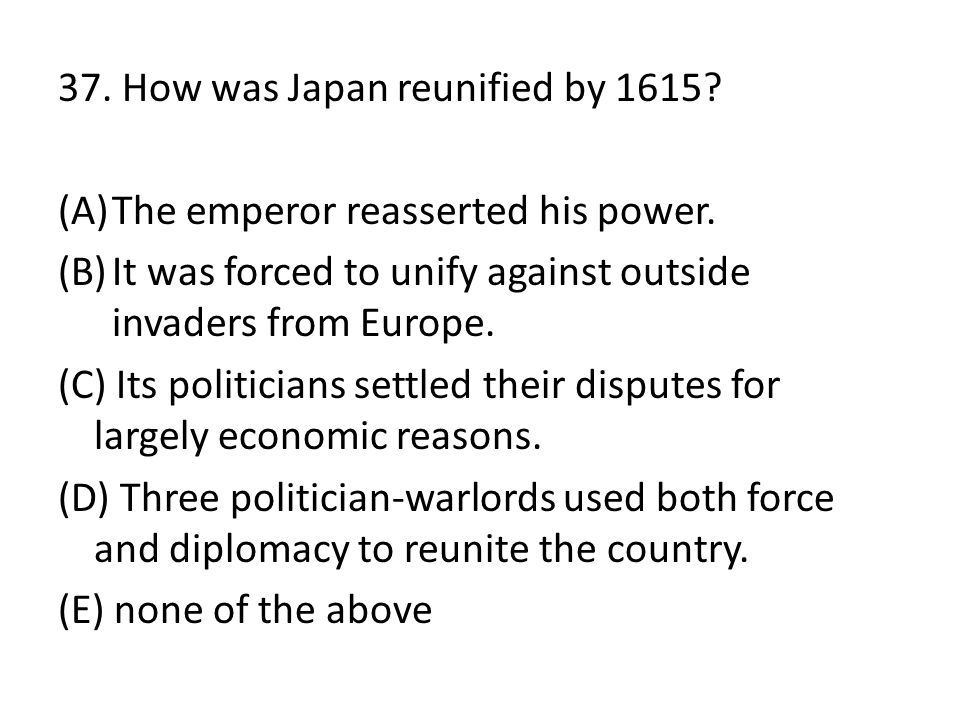 37. How was Japan reunified by 1615