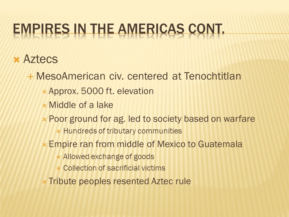 Empires in the Americas cont.