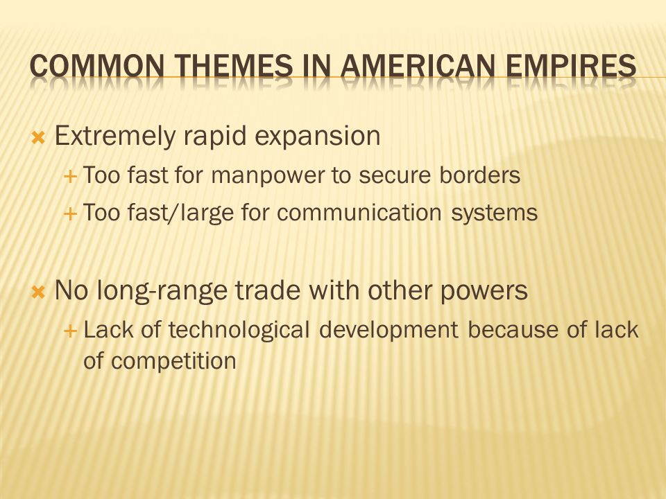 Common Themes in American Empires