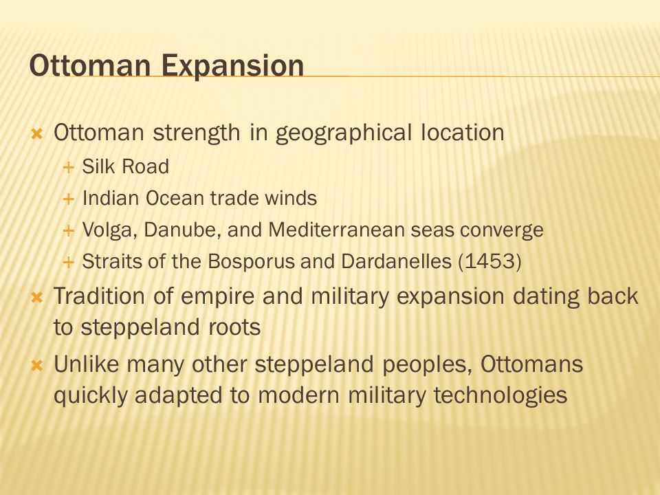 Ottoman Expansion Ottoman strength in geographical location