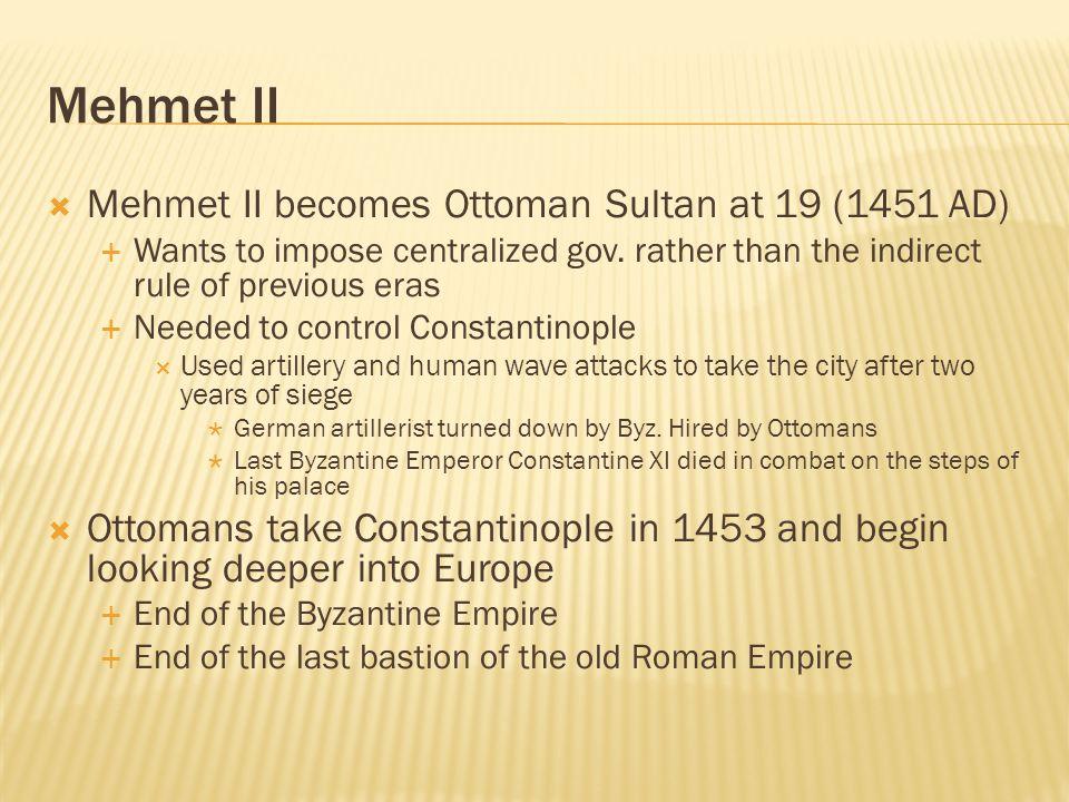 Mehmet II Mehmet II becomes Ottoman Sultan at 19 (1451 AD)