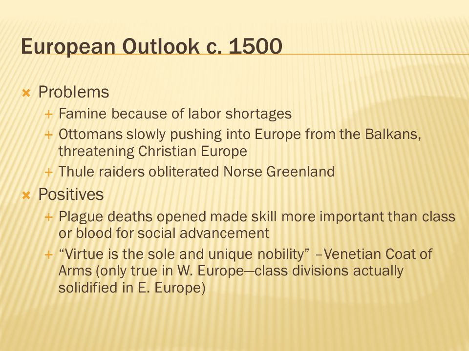 European Outlook c. 1500 Problems Positives