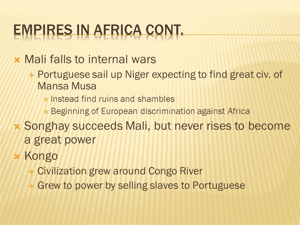 Empires in Africa cont. Mali falls to internal wars