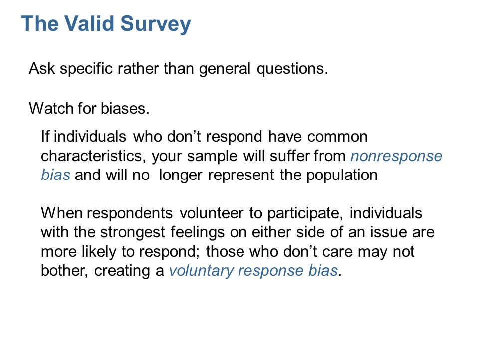 The Valid Survey Ask specific rather than general questions.