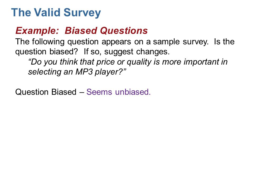 The Valid Survey Example: Biased Questions