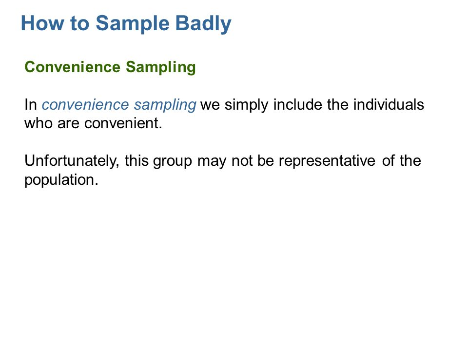 How to Sample Badly Convenience Sampling