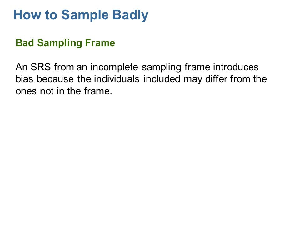 How to Sample Badly Bad Sampling Frame