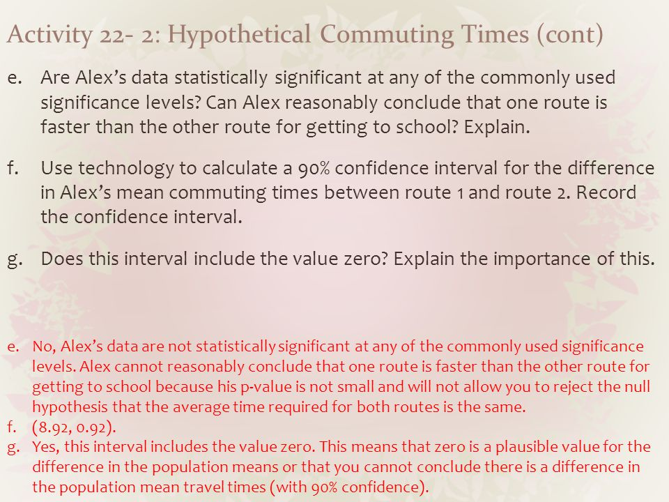 Activity 22- 2: Hypothetical Commuting Times (cont)