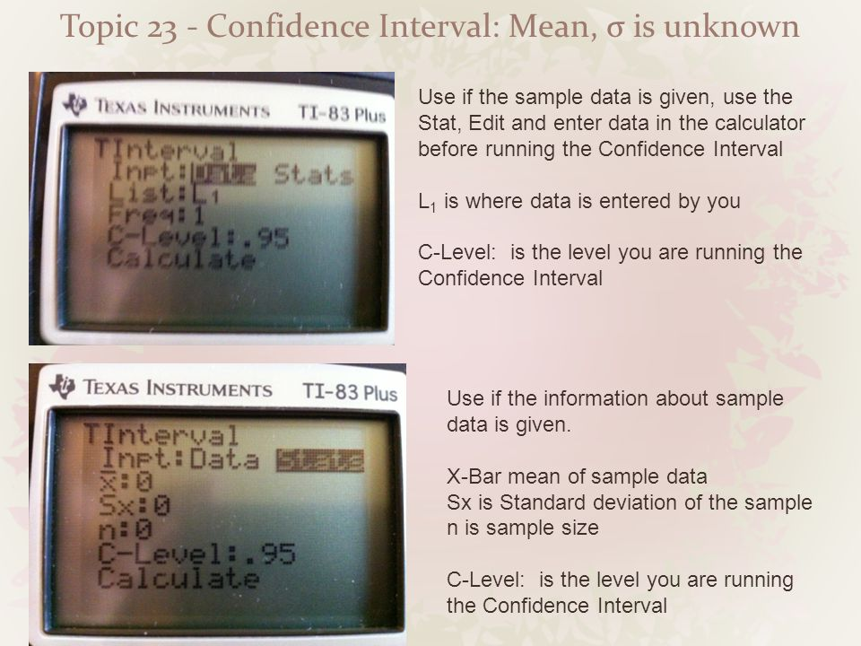 Topic 23 - Confidence Interval: Mean, σ is unknown