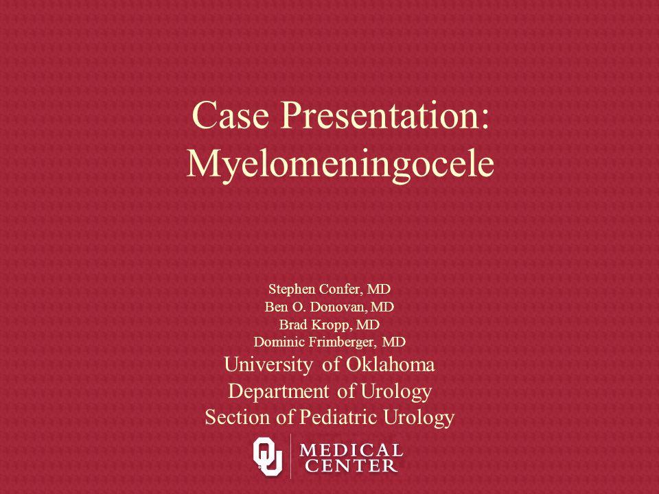 Case Presentation: Myelomeningocele