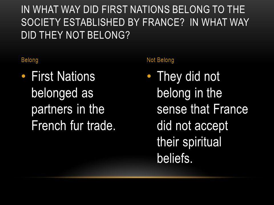 First Nations belonged as partners in the French fur trade.