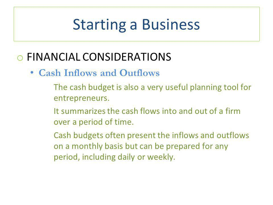 Starting a Business FINANCIAL CONSIDERATIONS Cash Inflows and Outflows