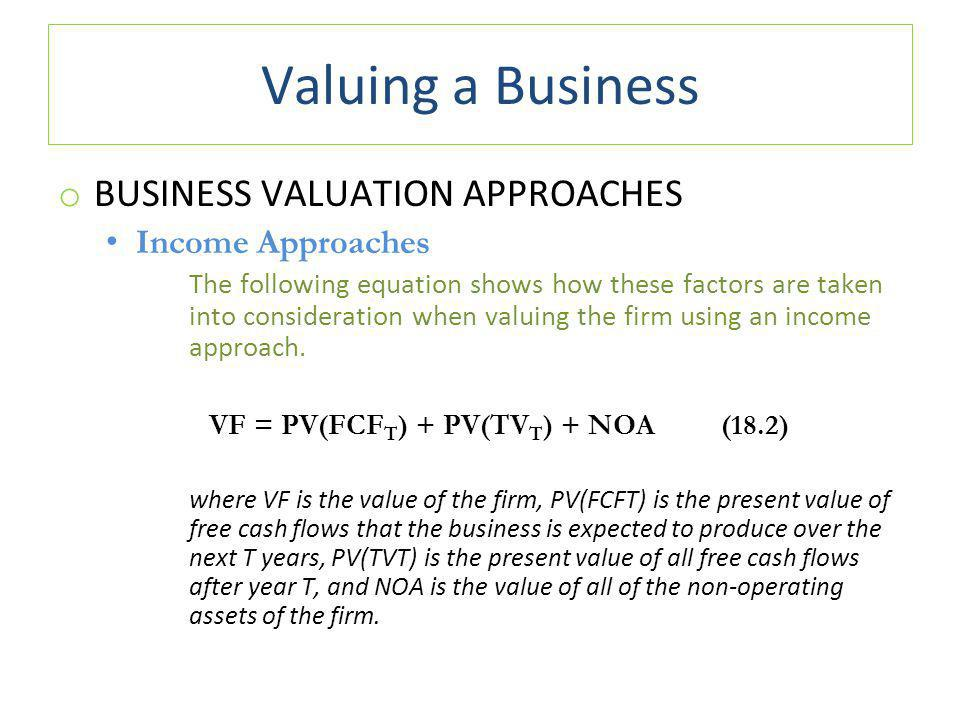 Valuing a Business BUSINESS VALUATION APPROACHES Income Approaches
