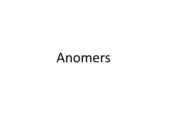 Anomers