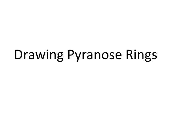 Drawing Pyranose Rings