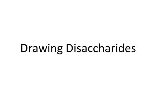 Drawing Disaccharides