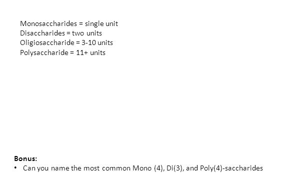Monosaccharides = single unit