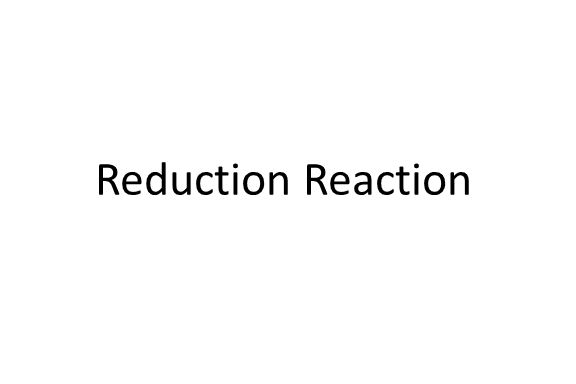 Reduction Reaction