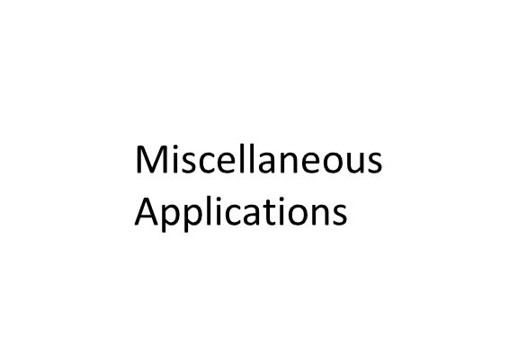 Miscellaneous Applications
