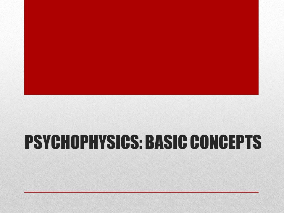 Psychophysics: Basic Concepts