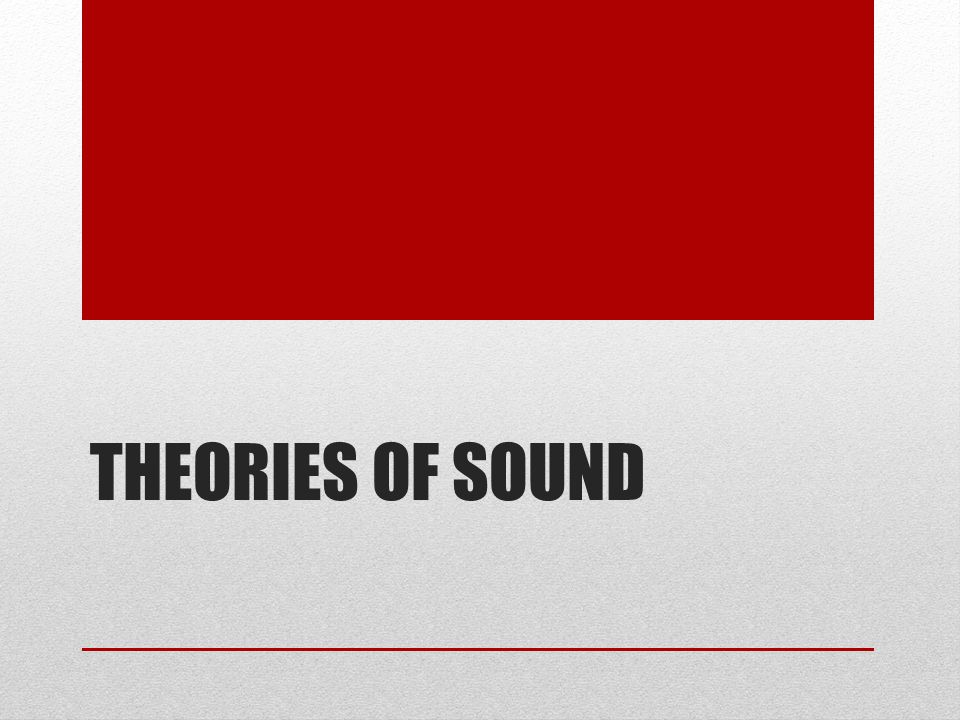 Theories of Sound