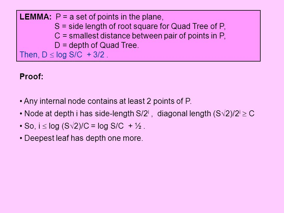 LEMMA: P = a set of points in the plane,