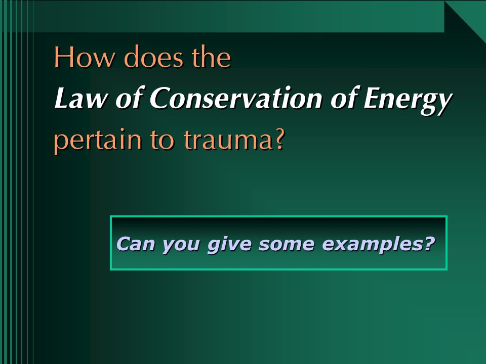 How does the Law of Conservation of Energy pertain to trauma