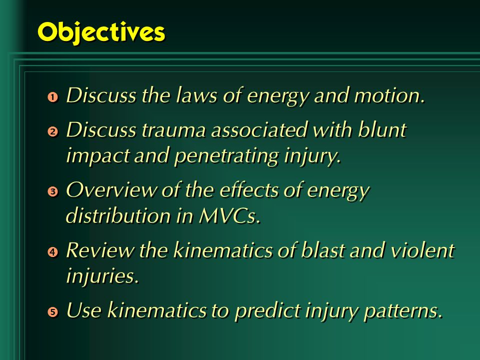 Objectives Discuss the laws of energy and motion.