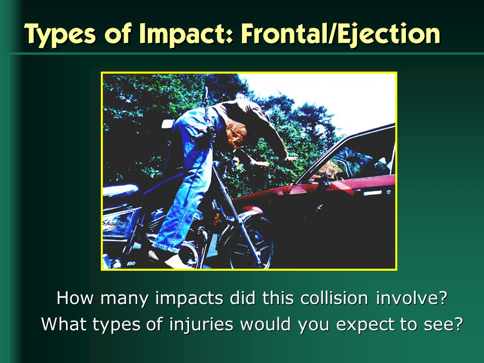 Types of Impact: Frontal/Ejection