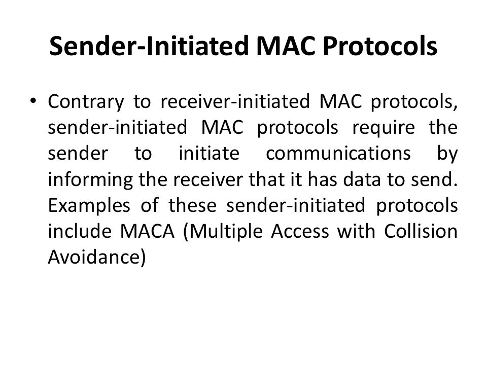 Sender-Initiated MAC Protocols