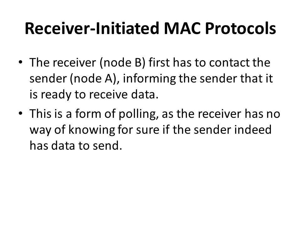 Receiver-Initiated MAC Protocols