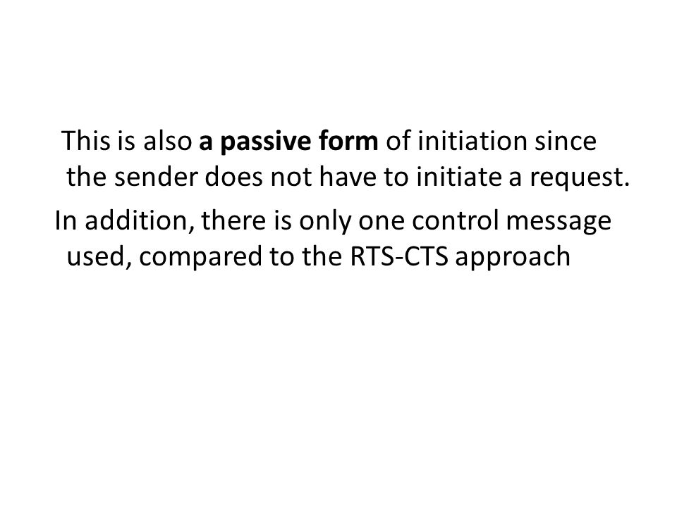 This is also a passive form of initiation since the sender does not have to initiate a request.