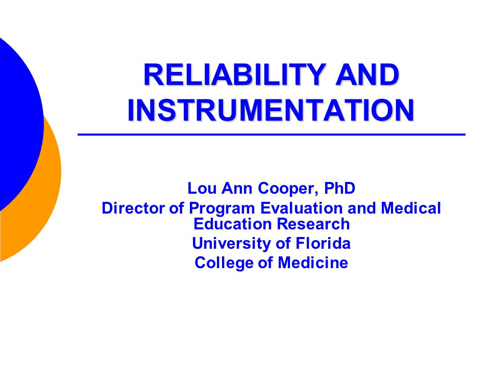 RELIABILITY AND INSTRUMENTATION
