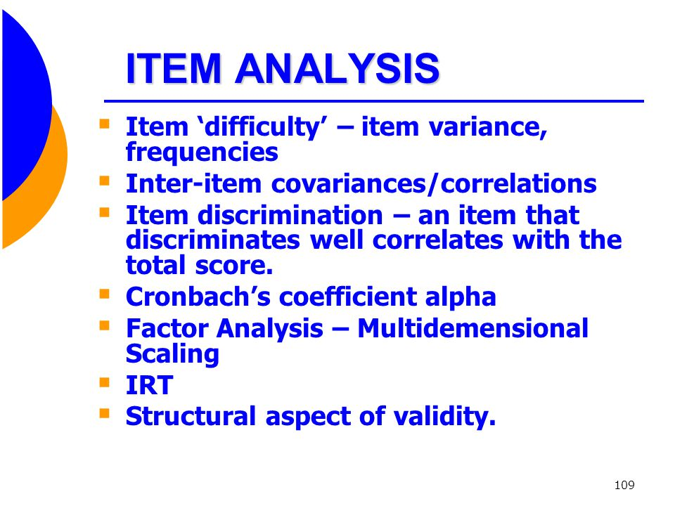 ITEM ANALYSIS Item 'difficulty' – item variance, frequencies
