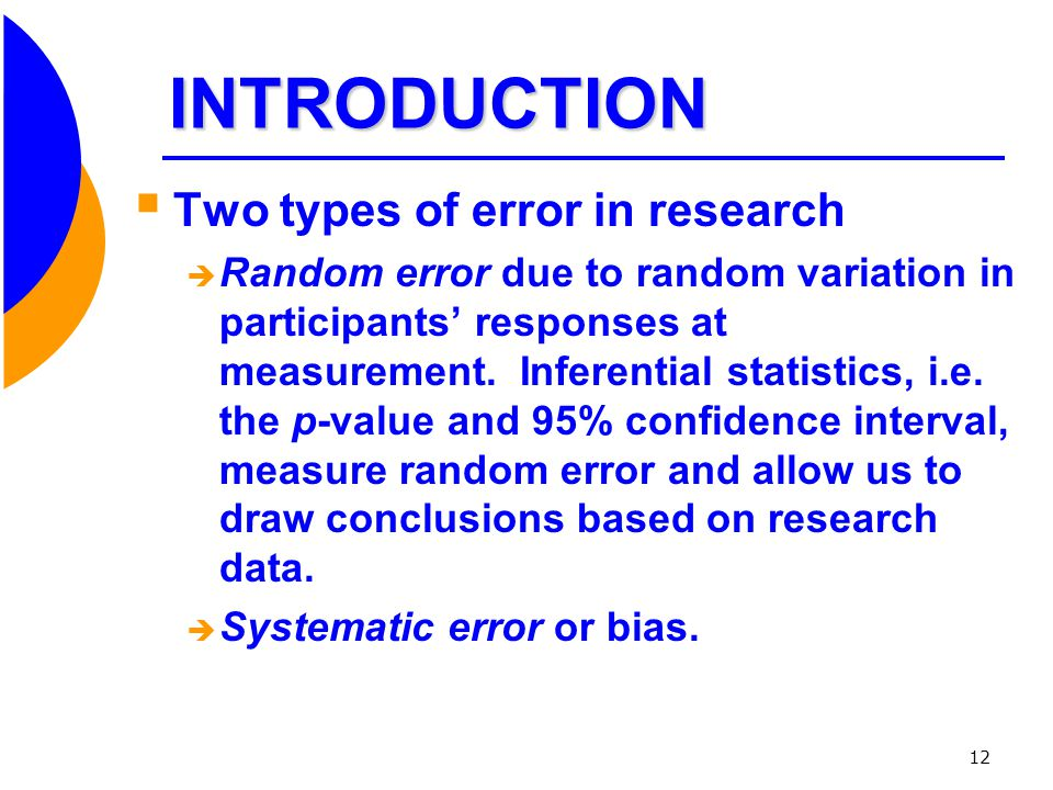 INTRODUCTION Two types of error in research