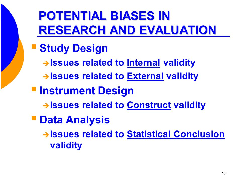 POTENTIAL BIASES IN RESEARCH AND EVALUATION