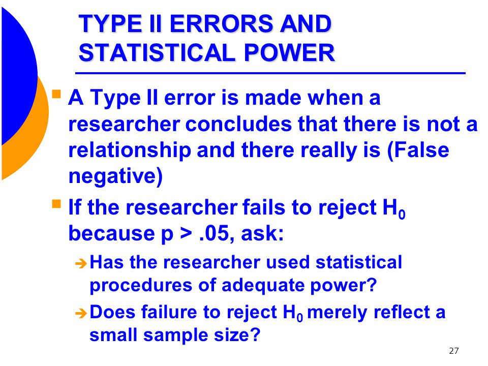 TYPE II ERRORS AND STATISTICAL POWER