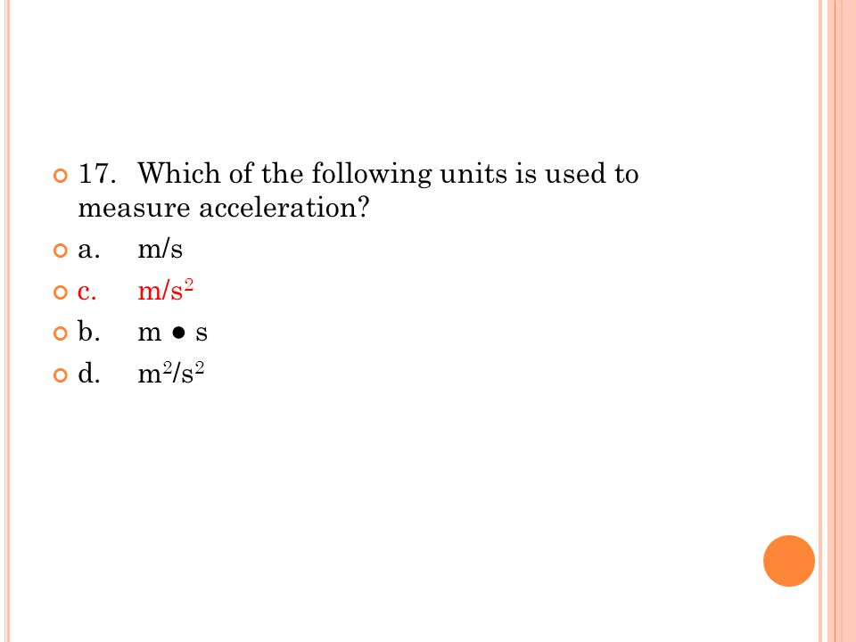 17. Which of the following units is used to measure acceleration