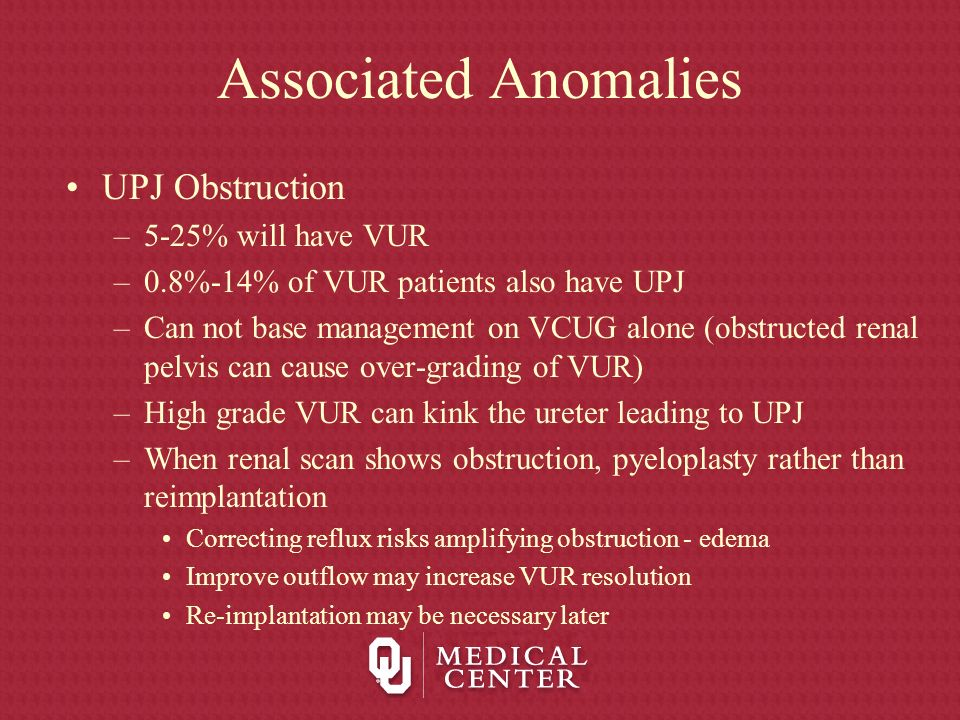 Associated Anomalies UPJ Obstruction 5-25% will have VUR