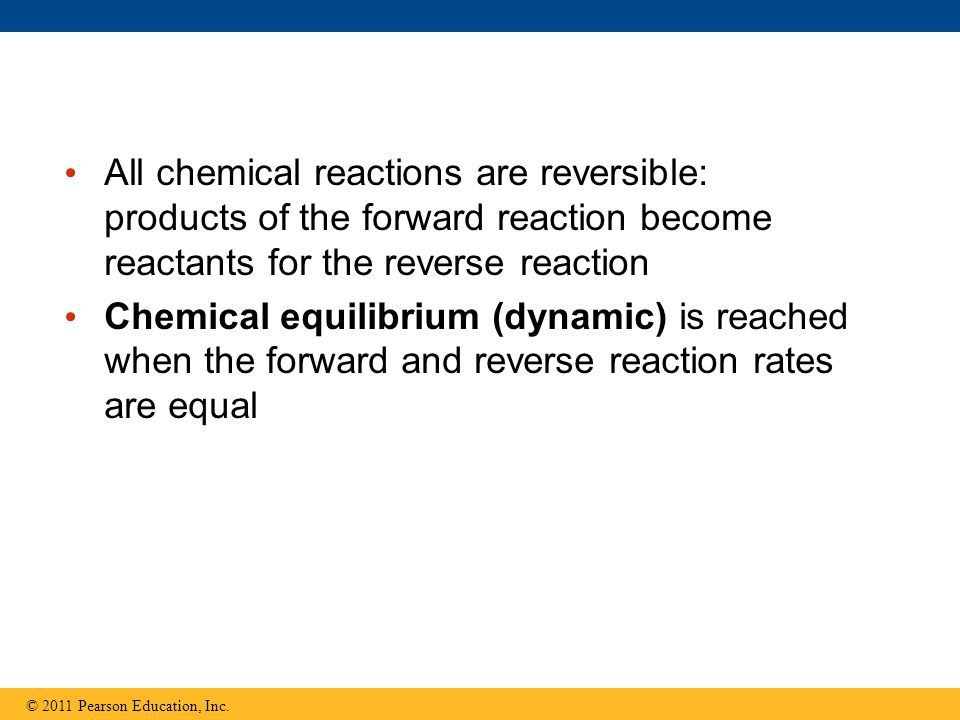 All chemical reactions are reversible: products of the forward reaction become reactants for the reverse reaction