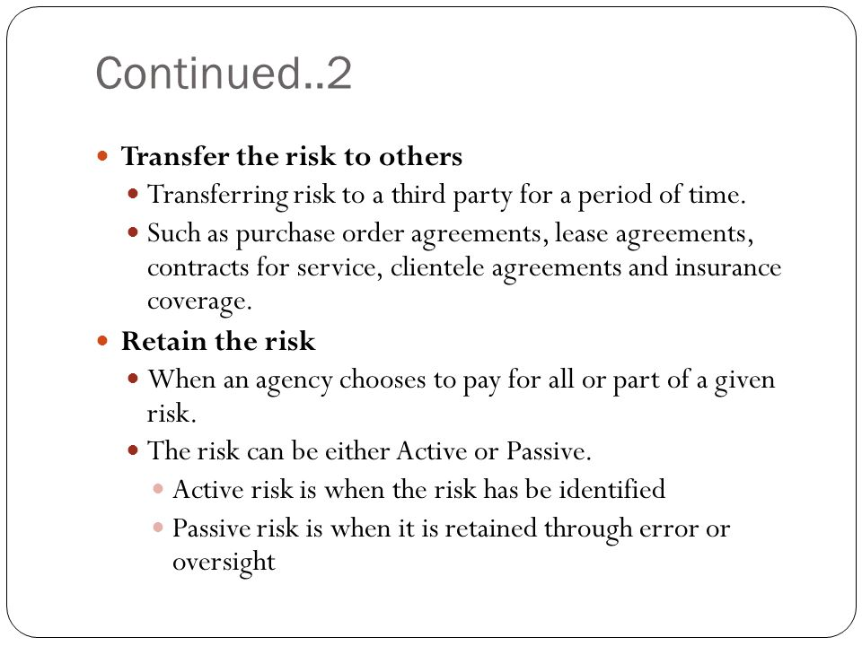 Continued..2 Transfer the risk to others