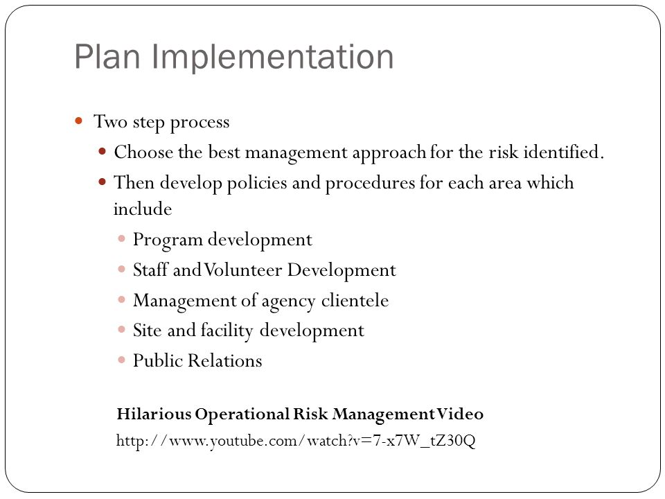 Plan Implementation Two step process
