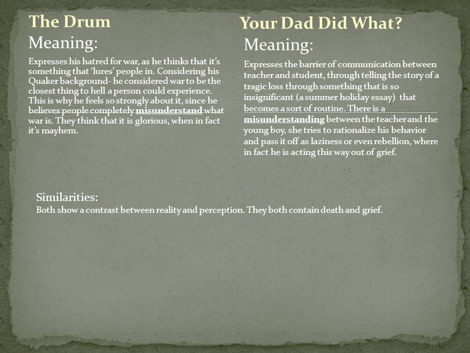 The Drum Your Dad Did What Meaning: Meaning: Similarities: