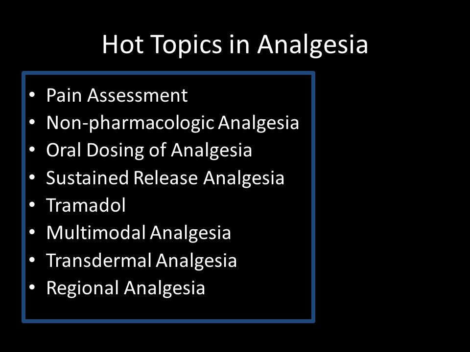 Hot Topics in Analgesia