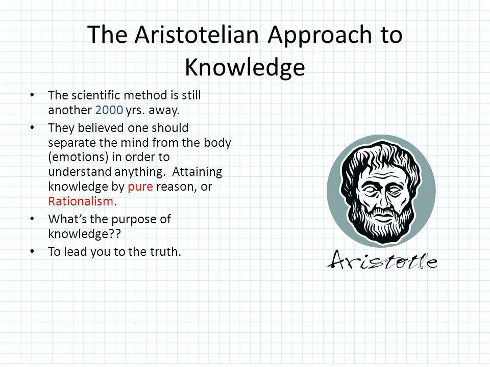 The Aristotelian Approach to Knowledge
