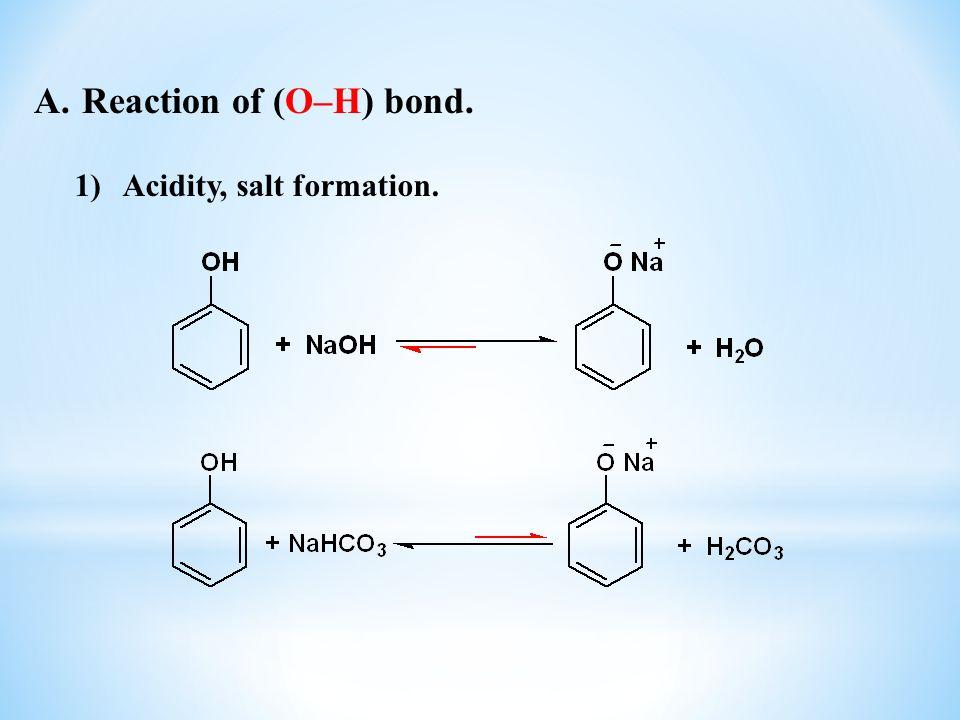Reaction of (O–H) bond. Acidity, salt formation.