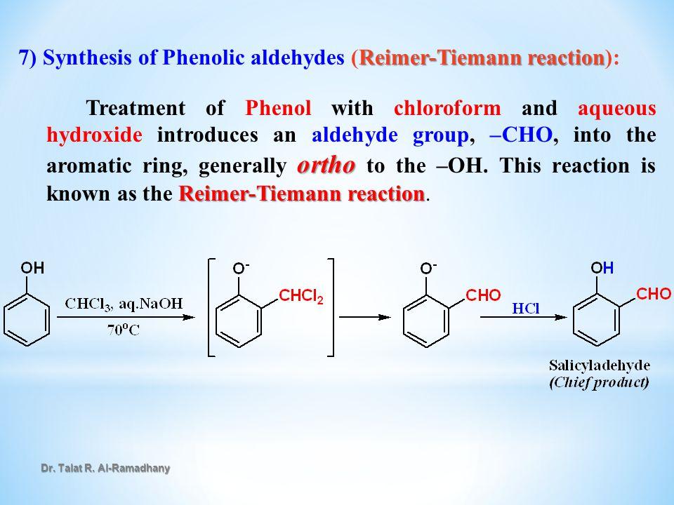 7) Synthesis of Phenolic aldehydes (Reimer-Tiemann reaction):