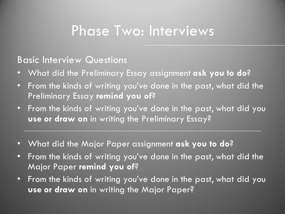 Phase Two: Interviews Basic Interview Questions